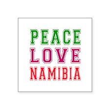 "Peace Love Namibia Square Sticker 3"" x 3"""