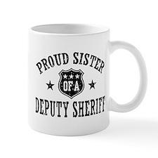 Proud Sister of a Deputy Sheriff Mug