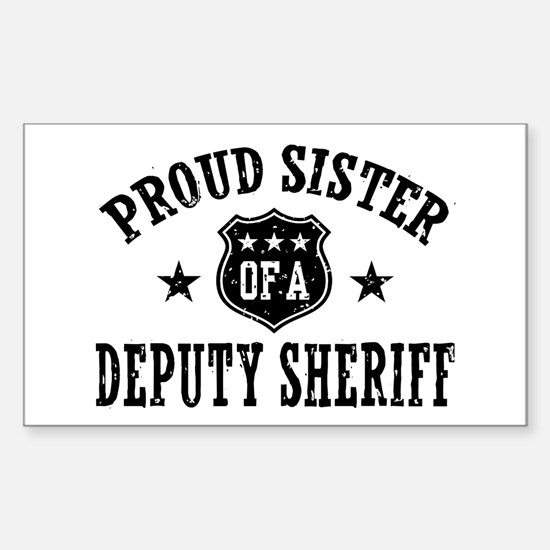 Proud Sister of a Deputy Sheriff Decal