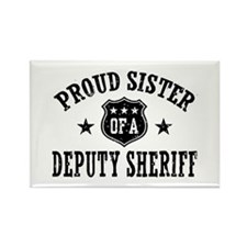 Proud Sister of a Deputy Sheriff Rectangle Magnet
