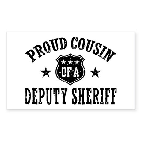 Proud Cousin of a Deputy Sheriff Sticker (Rectangl