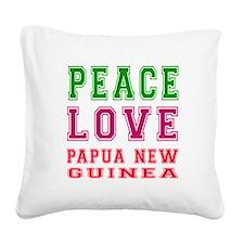 Peace Love Papua New Guinea Square Canvas Pillow