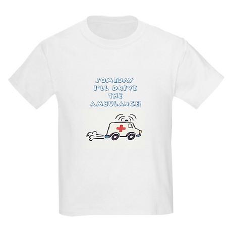 SOMEDAY I'LL DRIVE THE AMBULA Kids T-Shirt