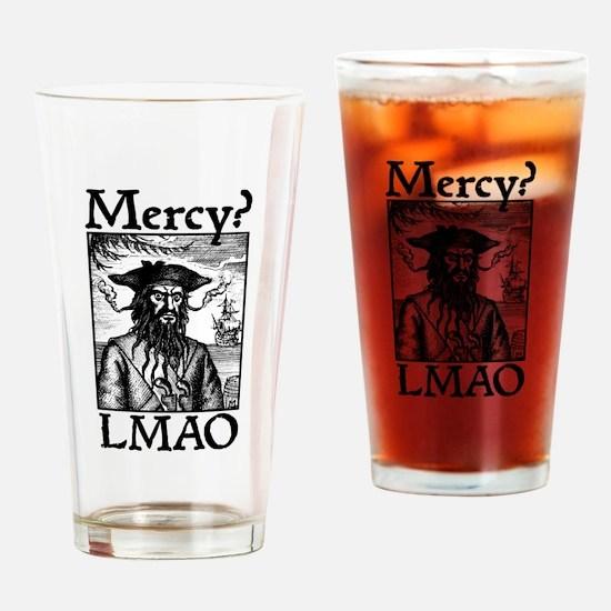 Mercy? LMAO Drinking Glass