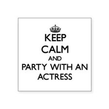 Keep Calm and Party With an Actress Sticker