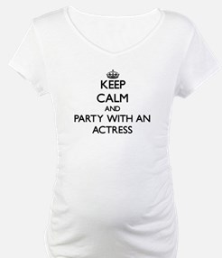 Keep Calm and Party With an Actress Shirt