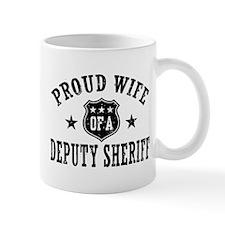 Proud Wife of a Deputy Sheriff Mug