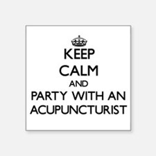 Keep Calm and Party With an Acupuncturist Sticker