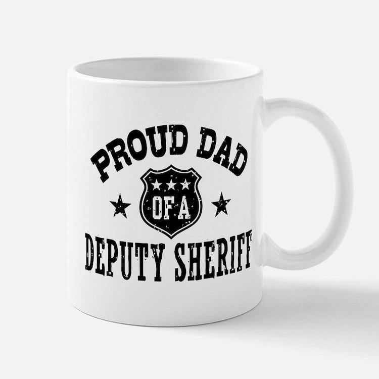 Proud Dad of a Deputy Sheriff Mug