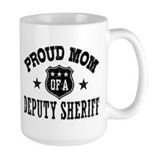 Proud Mom of a Deputy Sheriff Mug