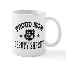 Proud Mom of a Deputy Sheriff Mug