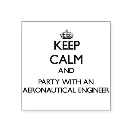 Keep Calm and Party With an Aeronautical Engineer
