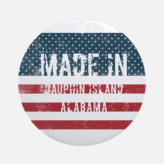 Made in Dauphin Island, Alabama Round Ornament