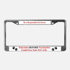 Education BEFORE Vaccination License Plate Frame