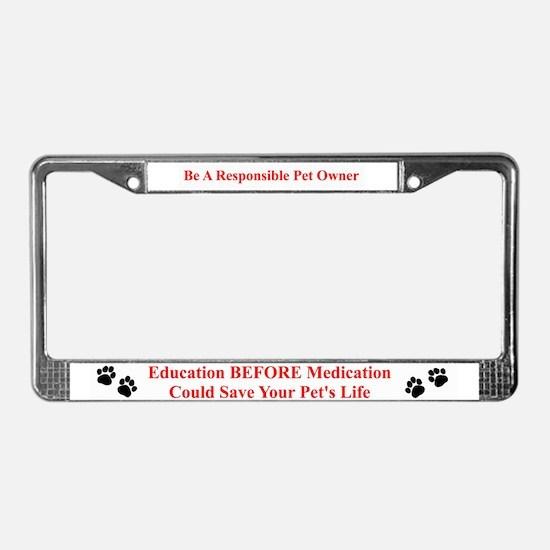 Education BEFORE Medication License Plate Frame