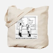 If You Want to Get Technical Tote Bag