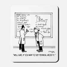 If You Want to Get Technical Mousepad