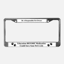 Education BEFORE Medication License Plate Frame