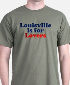 Louisville is for Lovers T-Shirt