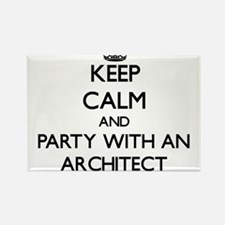 Keep Calm and Party With an Architect Magnets