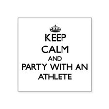 Keep Calm and Party With an Athlete Sticker