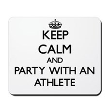 Keep Calm and Party With an Athlete Mousepad