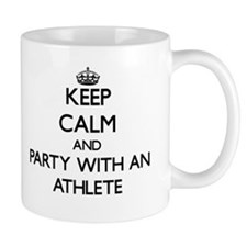 Keep Calm and Party With an Athlete Mugs