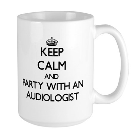 Keep Calm and Party With an Audiologist Mugs