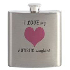 I LOVE my AUTISTIC daughter! Flask