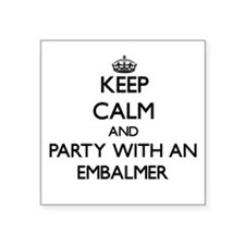 Keep Calm and Party With an Embalmer Sticker