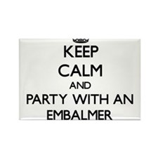 Keep Calm and Party With an Embalmer Magnets