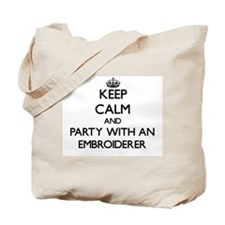 Keep Calm and Party With an Embroiderer Tote Bag