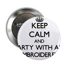 """Keep Calm and Party With an Embroiderer 2.25"""" Butt"""