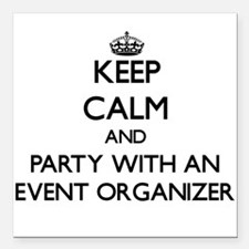 Keep Calm and Party With an Event Organizer Square