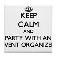 Keep Calm and Party With an Event Organizer Tile C