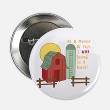 """Raised in a Barn 2.25"""" Button"""