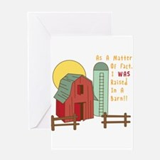 Raised in a Barn Greeting Cards