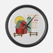 Raised in a Barn Large Wall Clock