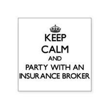Keep Calm and Party With an Insurance Broker Stick