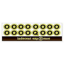Indecent Exposure... Bumper Bumper Sticker