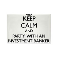 Keep Calm and Party With an Investment Banker Magn