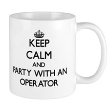 Keep Calm and Party With an Operator Mugs