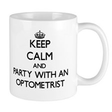 Keep Calm and Party With an Optometrist Mugs