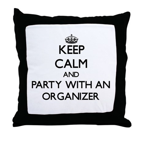 Keep Calm and Party With an Organizer Throw Pillow