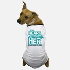 My heart wears teal for her - Teal Black Dog T-Shi
