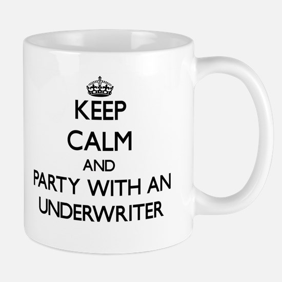 Keep Calm and Party With an Underwriter Mugs