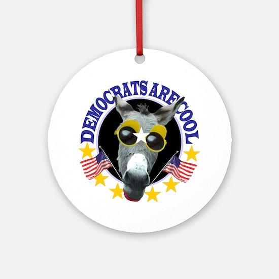 DEMOCRATS ARE COOL Ornament (Round)