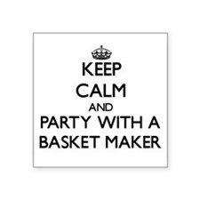 Keep Calm and Party With a Basket Maker Sticker