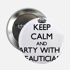 """Keep Calm and Party With a Beautician 2.25"""" Button"""