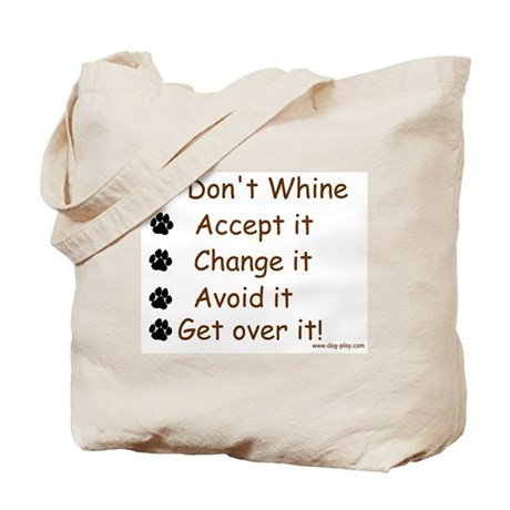 Don't Whine Tote Bag
